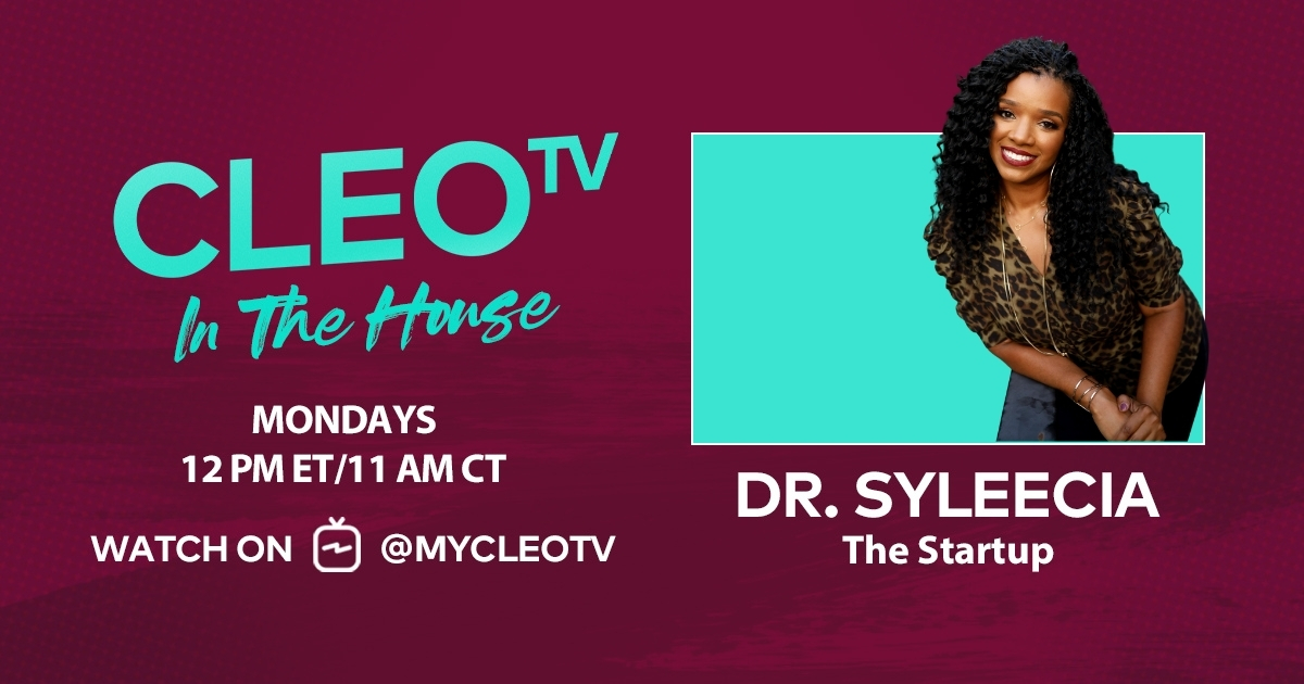 CLEO TV In the House - Dr. Syleecia - The Startup